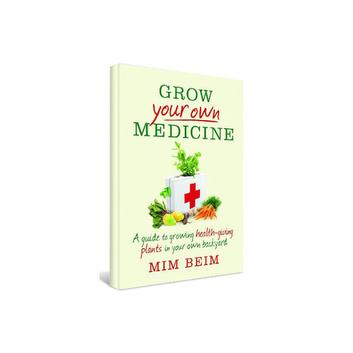 Grow Your Own Medicine - Mim Beim